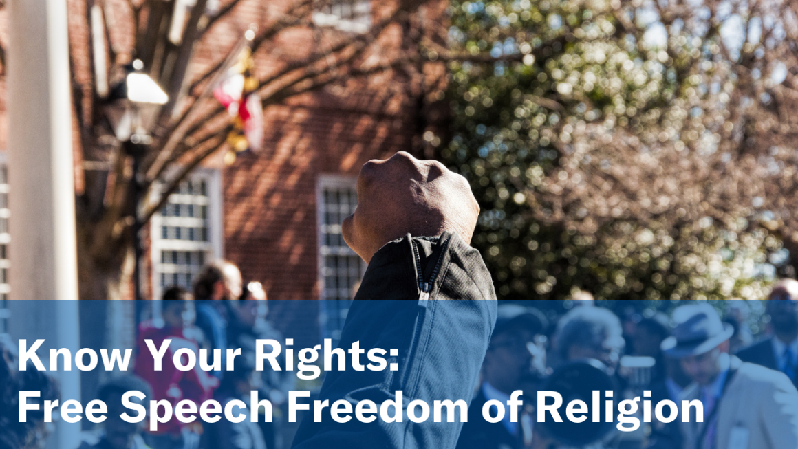 Know Your Rights:  Free Speech Freedom of Religion
